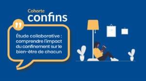 Lancement de l'étude CONFINS sur l'impact du coronavirus